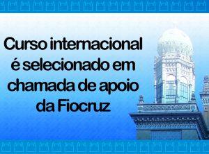 Curso internacional apoio da Fiocruz